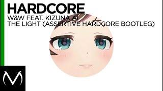 [Hardcore] - W&W feat. Kizuna AI - The Light (Assertive Hardcore Bootleg) [Free Download]