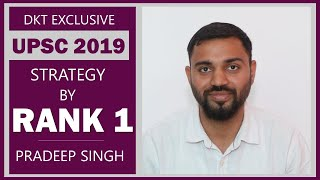 UPSC Topper 2019 Rank 1 Pradeep Singh Shares his Strategy In Brief | DKT Exclusive