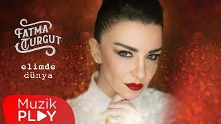 Fatma Turgut - Elimde Dünya (Official Audio)