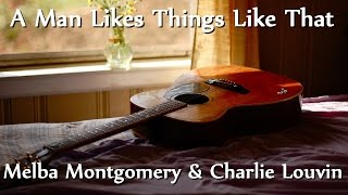 Melba Montgomery & Charlie Louvin - A Man Likes Things Like That