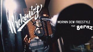 Wrekonize - Mornin Dew (Freestyle) (Feat. Bernz)
