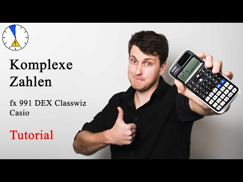 13 Komlexe Zahlen - Tutorial - Casio fx 991 DEX Classwiz