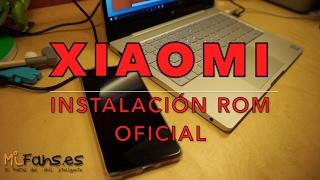 XIAOMI Instalar ROM MIUI Oficial Español - Tutorial Cambiar - Flashear En Limpio.