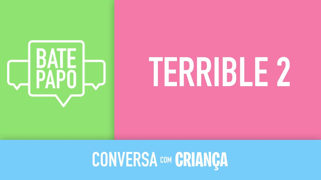 Bate-papo ao vivo: Terrible 2