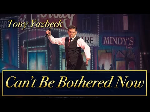 Tony Yazbeck- I Can't Be Bothered Now