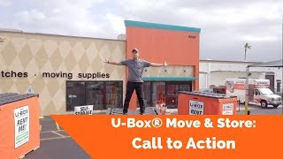 U-Box® Move & Store: Call to Action