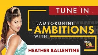 Lamborghini Ambitions with Heather Ballentine