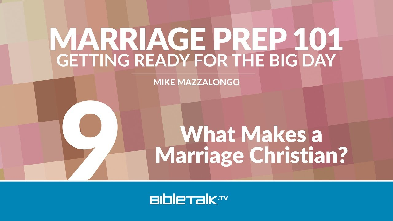 9. What Makes a Marriage Christian?