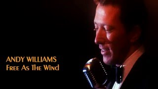 Andy Williams  - Free As The Wind
