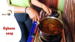 HOW TO COOK OGBONO SOUP  DIY   DO IT YOUR SELF   HOW TO TV   DIY
