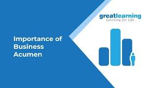 Importance of Business Acumen - Ashok R Sankethi | Great Learning