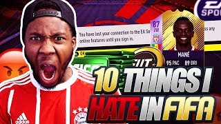 10 THINGS I HATE ABOUT FIFA 18 😡😡😡