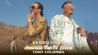 Kekko Dany Ft. Tony Colombo - Annarella Nun Po' Essere (Video Ufficiale 2020)