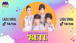 Manis Manja   Bete [OFFICIAL]