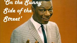 On the Sunny Side of the Street - Nat King Cole