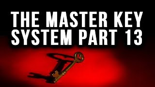 The Master Key System Charles F. Haanel Part 13 (Law of Attraction)