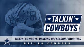 Talkin' Cowboys: Ranking Offseason Priorities | Dallas Cowboys 2018-2019