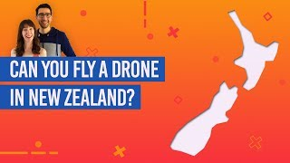Can You Fly a Drone in New Zealand? (New Zealand Drone Laws & Regulations)
