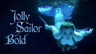 Jolly Sailor Bold — A Mermaid Music Video