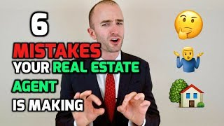 6 MISTAKES Your Real Estate Agent is Making | Realtor Mistakes to Avoid