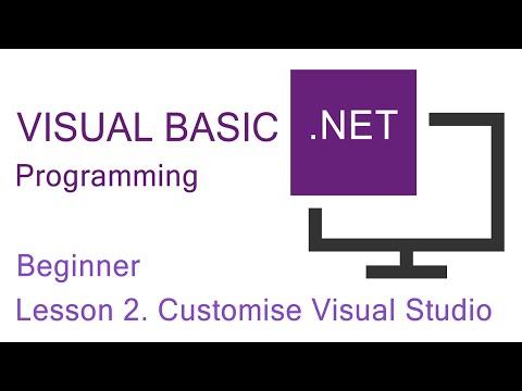 Visual Basic.NET Programming. Beginner Lesson 2. Customise The Visual Studio IDE