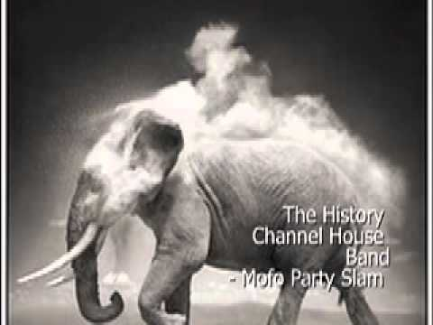 The History Channel House Band- Mofo Party Slam