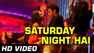 Saturday Night Hai - Song Video - Machhli Jal Ki Rani Hai