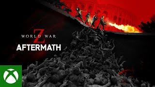 Xbox World War Z: Aftermath - Launch Trailer anuncio