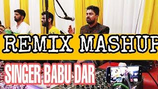 Remix Mashup Kashmiri Songs ||Singer Babu Dar