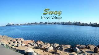 Sway | Knock Voltage