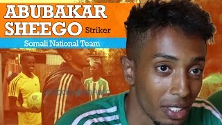 Get To Know Your Somali National Team: Meet Abubakar Sheego - Striker
