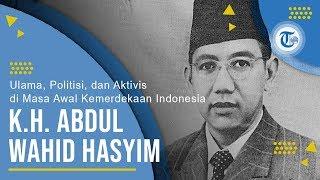 Profil K.H. Abdul Wahid Hasyim - Ulama, Politisi, dan Aktivis di Masa Awal Kemerdekaan Indonesia