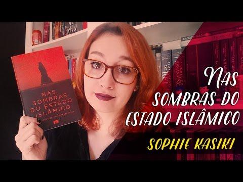 Nas Sombras do Estado Islâmico (Sophie Kasiki) | Resenhando Sonhos