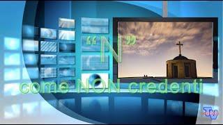 'L'alfabeto dell'Anima: N come NON credenti' episoode image