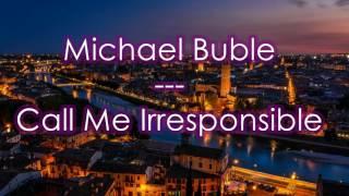 Michael Buble Call Me Irresponsible subtitulado en español