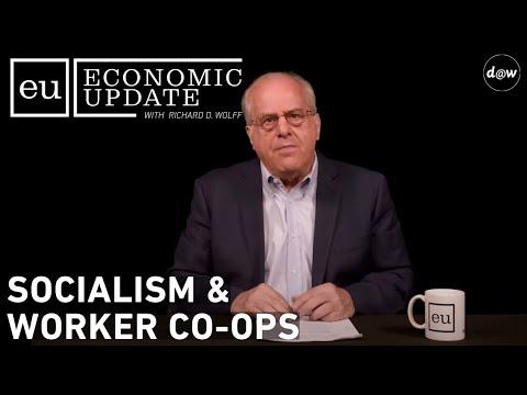 Economic Update:  Socialism & Worker Co-ops [REPEAT]