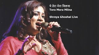 Shreya Ghoshal Live | Tera Mera Milna (ये   - YouTube