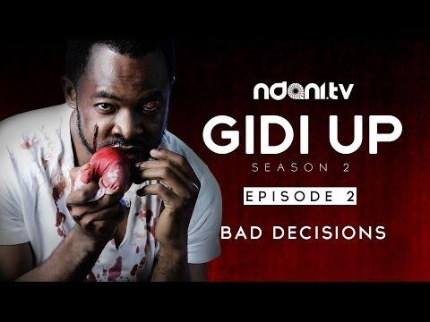 Gidi Up Season 2: Episode 2 - Bad Decisions