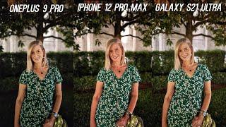 OnePlus 9 Pro vs iPhone 12 Pro Max vs Galaxy S21 Ultra Camera Test Comparison