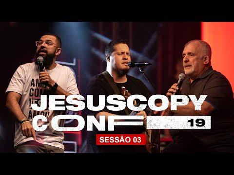 Douglas Gonçalves, Banda Morada & Paulo Borges // SESSÃO 03 - CONFERÊNCIA JESUSCOPY 2019