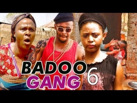 BADOO GANG 6 (REGINA DANIELS) - 2017 LATEST NIGERIAN NOLLYWOOD MOVIES