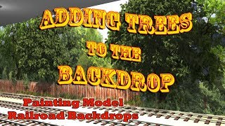 Adding Trees Into Your Painted Model Railroad Backdrop