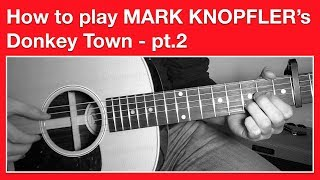 Mark Knopfler - Donkey Town - How to Play Chords part