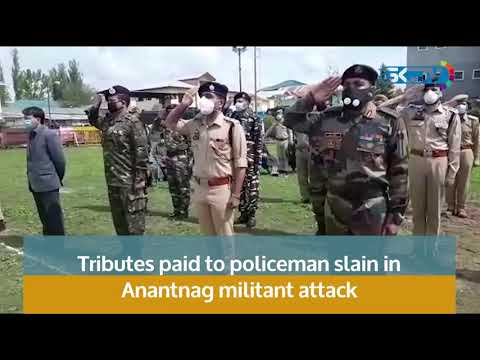 Tributes paid to policeman slain in Anantnag militant attack