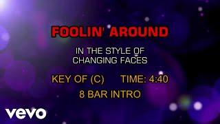Changing Faces - Foolin' Around (Karaoke)