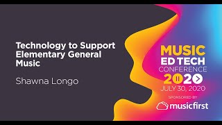 Technology To Support Elementary General Music - Shawna Longo