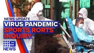 News Update: Coronavirus pandemic phase, Sports rorts inquiry hearing   Nine News Australia