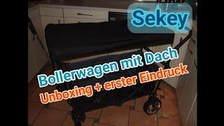 Sekey Bollerwagen mit Dach Unboxing + erster Eindruck
