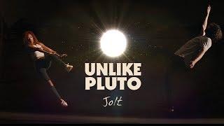 Unlike Pluto - JOLT (Official Music Video)