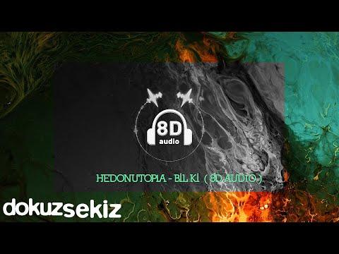 Hedonutopia - Bil ki (8D Audio) Sözleri